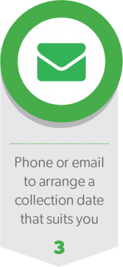 Phone or email to arrange a collection date that suits you